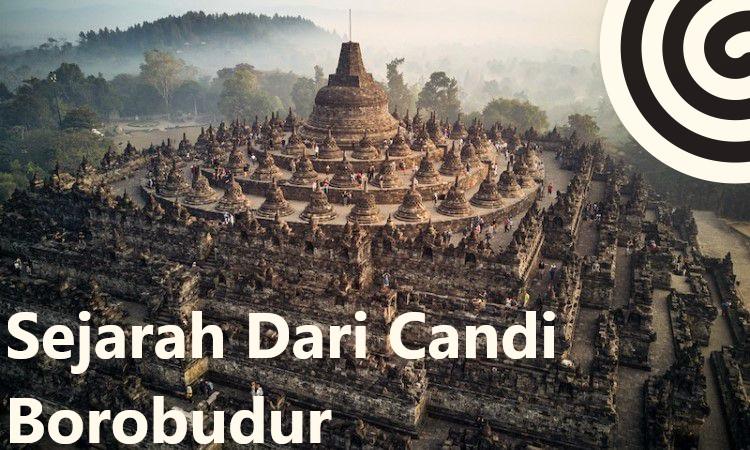 Sejarah Dari Candi Borobudur